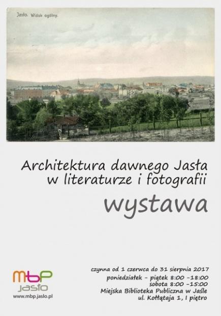 Architektura dawnego Jasła w literaturze i fotografii